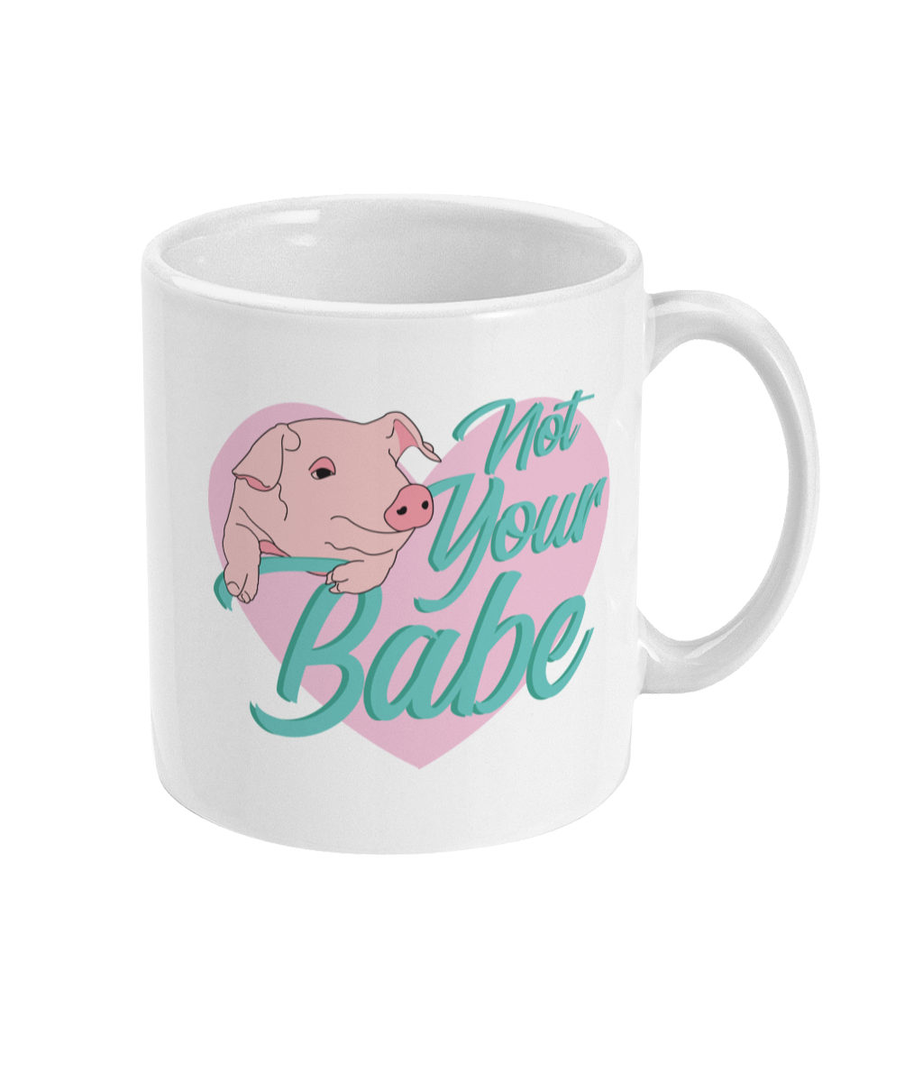 Not Your Babe - Mug