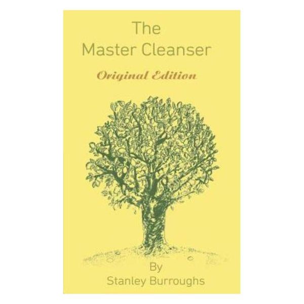 The Master Cleanser: Original Edition by Stanley Burroughs