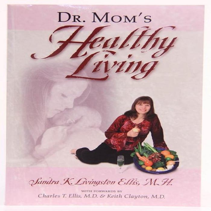 Dr. Mom's Healthy Living by Sandra Ellis, MH
