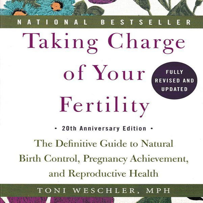 Taking Charge of Your Fertility by Toni Weschler, MPH