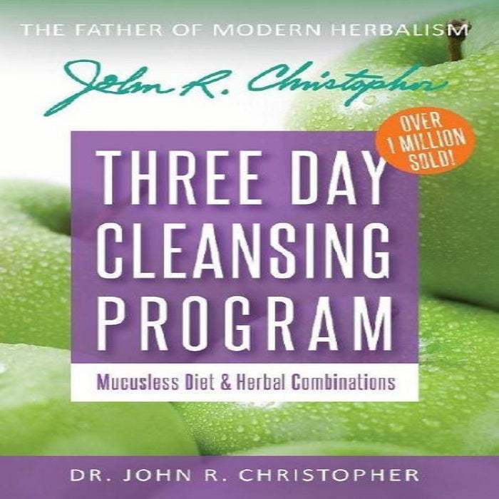 3-Day Cleanse & Mucusless Diet by Dr. John R. Christopher