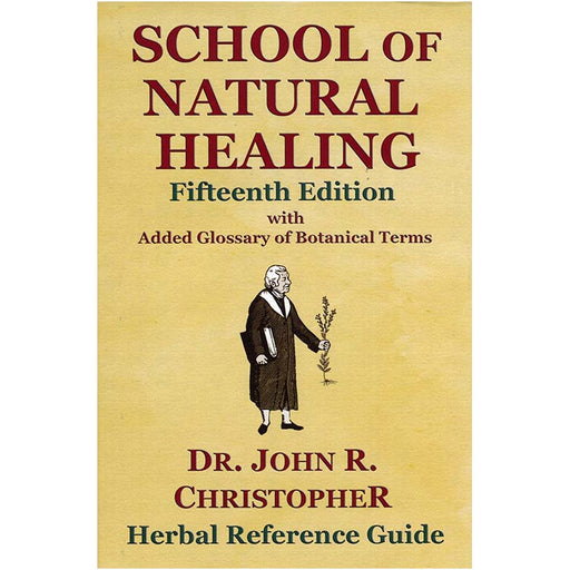 School of Natural Healing by Dr. John R. Christopher
