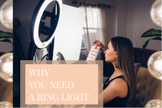 WHY EVERY YOUTUBER, MAKEUP ARTIST AND PHOTOGRPAHER NEEDS A RING LIGHT