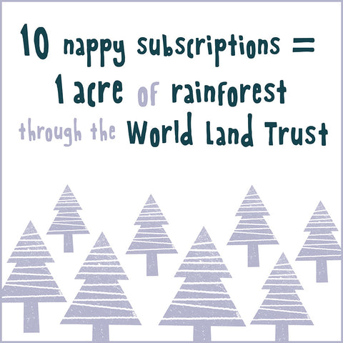 10 nappy subscriptions = 1 acre of rainforest through the World Land Trust