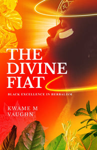 The Divine Fiat: Black Excellence in Herbalism
