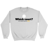 Crewneck Sweatshirt-Unisex Which Court? - Sports Parent Gear