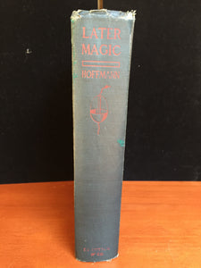 LATER MAGIC by PROFESSOR HOFFMANN, 1st / 1st, 1904 Excellent Cond, Illustrated