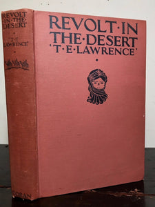 REVOLT IN THE DESERT by T.E. LAWRENCE, Stated 1st / 1st 1927, Lawrence of Arabia
