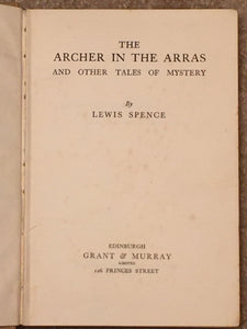 THE ARCHER IN THE ARRAS - Lewis Spence - 1932 OCCULT GOTHIC SUPERNATURAL HORROR