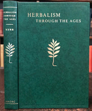 HERBALISM THROUGH THE AGES - Kerr, 1990 - NATURE NATURAL HEALING HERBALS HEALTH