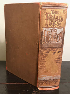 THE ROAD TO HEAVEN, Rev. Waldo Messaros, 1st/1st 1888 ~ Christianity Paganism