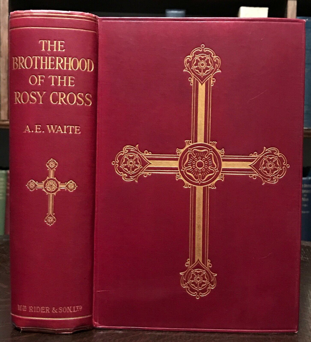 BROTHERHOOD OF THE ROSY CROSS - Waite, 1st 1924 - ROSICRUCIAN ALCHEMY ROSE CROIX
