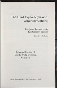 THE THIRD CRY TO LEGBA AND OTHER INVOCATIONS, Manly W. Wellman, 1st/1st 2000