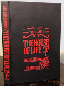 THE HOUSE OF LIFE: MAGIC & MEDICAL SCIENCE IN ANCIENT EGYPT - Ghalioungui, 1973