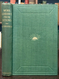 MORE GUIDANCE FROM BEYOND - 1st Ed, 1925 - SPIRIT COMMUNICATION GUIDES AFTERLIFE