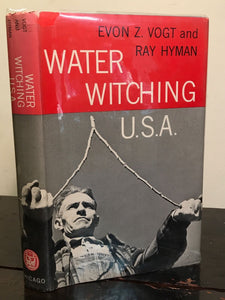 WATER WITCHING U.S.A. by E. Vogt & R. Hyman, 1st/1st 1959 HC/DJ — WATER DOWSING