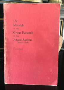 MESSAGE OF THE GREAT PYRAMID - 1st 1928 - PYRAMIDS CHRISTIANITY ANCIENT EGYPT