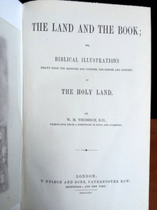 THE LAND AND THE BOOK OF THE HOLY LAND, W.M. Thompson 1st/1st 1863, Illustrated