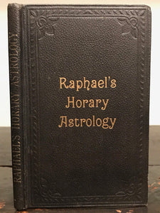 RAPHAEL'S HORARY ASTROLOGY - Raphael, 1919 - DIVINATION, ZODIAC, OCCULT