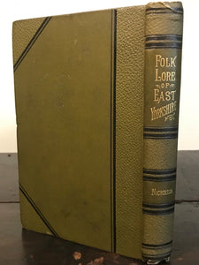 1890 - FOLKLORE OF EAST YORKSHIRE, John Nicholson 1st/1st Scarce GHOSTS FAIRIES