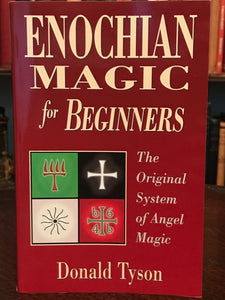 ENOCHIAN MAGIC FOR BEGINNERS: ANGEL MAGIC - Tyson - 1st, 2003 - ANGELIC MAGICK