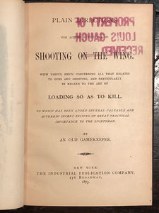 1873 - SHOOTING ON THE WING - BY AN OLD GAMEKEEPER, 1st/1st - Game Hunting