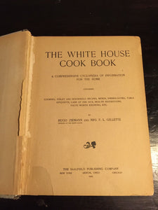 WHITE HOUSE COOKBOOK — Hugo Ziemann & F.L. GILLETTE — Illustrated, 1905