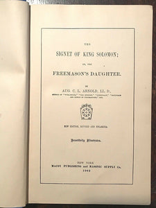 SIGNET OF KING SOLOMON; OR THE FREEMASON'S DAUGHTER - Arnold, 1903 - FREEMASONRY