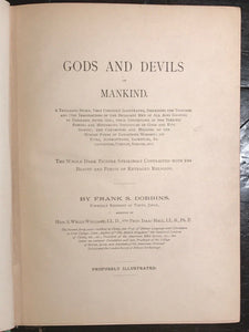 GODS AND DEVILS OF MANKIND, Frank Dobbins, 1st/1st 1897 - PAGAN GODS SPIRITS