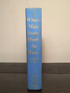 WHERE MAIN STREET MEETS THE RIVER, Hodding Carter 1st Ed 1952, SIGNED Racism