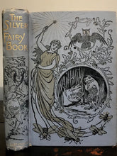 THE SILVER FAIRY BOOK - Various Authors, Ca. 1900 - 84 Illustrations, MILLAR
