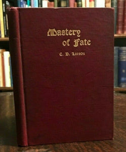 MASTERY OF FATE - Larson, 1st Ed 1907 - MIND CONTROL DESTINY PSYCHIC OCCULT