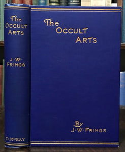 THE OCCULT ARTS - JW Frings, 1913 - OCCULT DIVINATION ALCHEMY TELEPATHY MAGICK