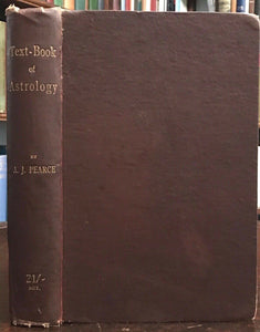 THE TEXT-BOOK OF ASTROLOGY - Pearce, 1911 ASTROLOGICAL PROPHECY DIVINATION
