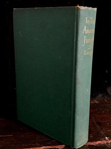 IN THE AMAZON JUNGLE, by Algot Lange, 1st/1st 1912 w/ Original Author's Photos