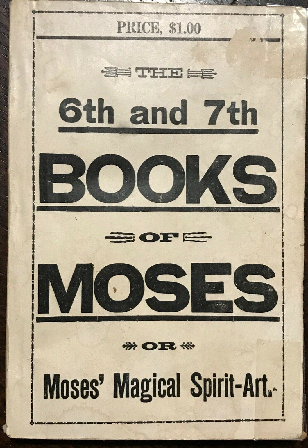 6th AND 7th BOOKS OF MOSES, OR MOSES' MAGICAL SPIRIT ART - MAGICK GRIMOIRE 1920s