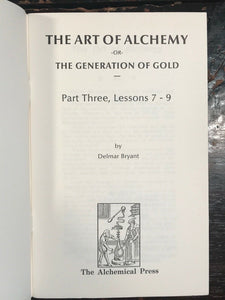 THE ART OF ALCHEMY, OR THE GENERATION OF GOLD - Bryant, COMPLETE 4-Vol Set, 1990