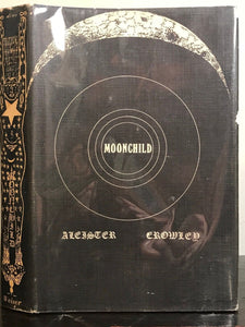 ALEISTER CROWLEY - MOONCHILD - 1st/1st 1970, HC/DJ -  Excellent Cond, DOVE PRESS