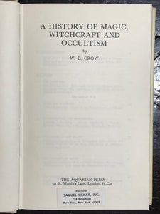 A HISTORY OF MAGIC, WITCHCRAFT AND OCCULTISM - W.B.CROW, 1st/1st 1968 - OCCULT