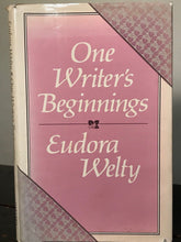 SIGNED - EUDORA WELTY - ONE WRITER'S BEGINNINGS, 1st/1st 1984 HC/DJ Southern Lit