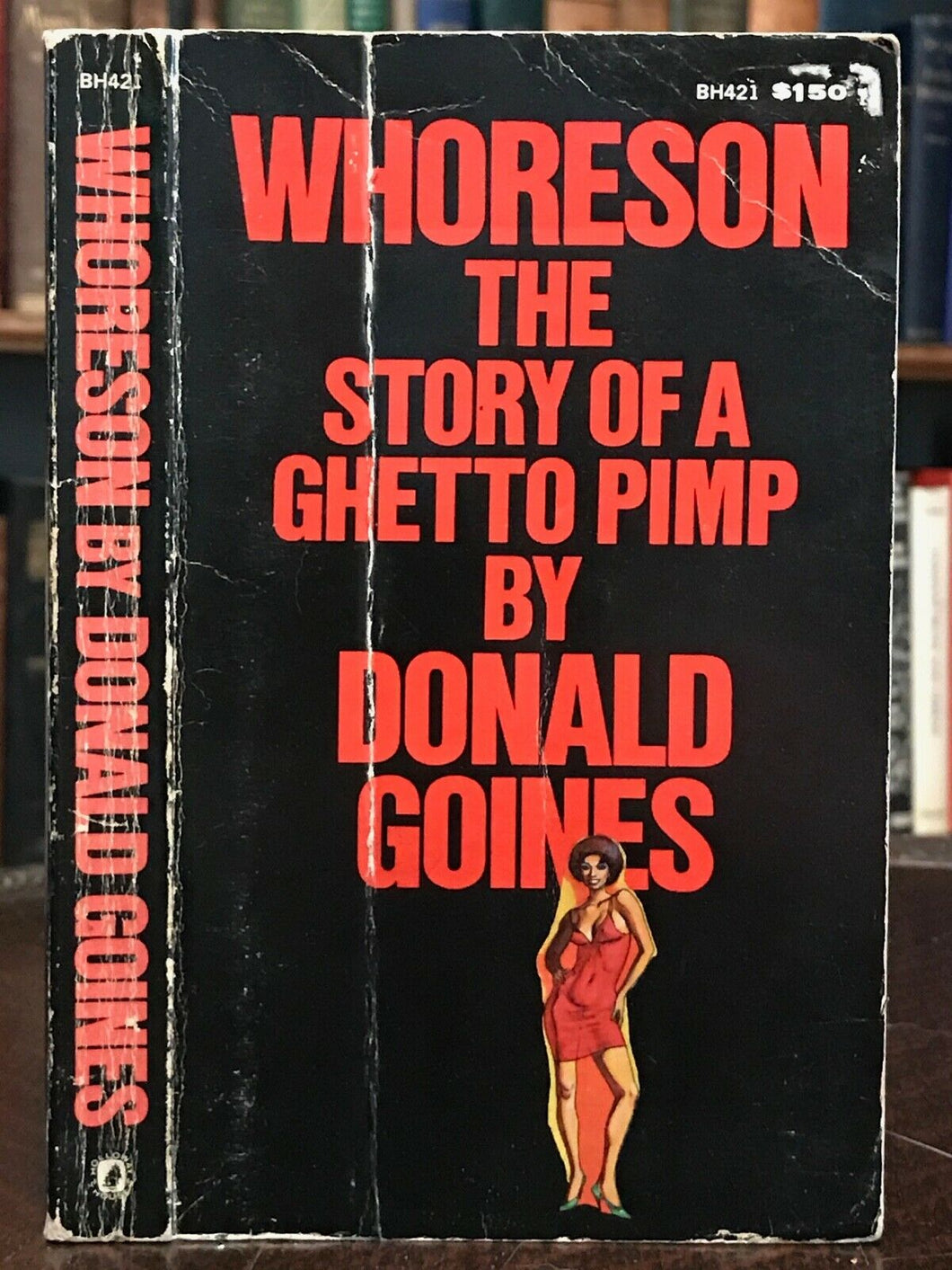 WHORESON: STORY OF A GHETTO PIMP - Donald Goines 1st Ed/Stated 1st Printing 1972