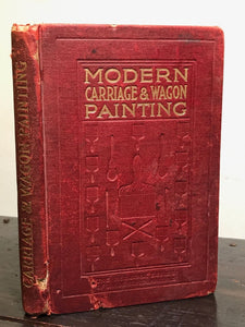 MODERN CARRIAGE & WAGON PAINTING by F. Maire, 1st/1st 1911 Illustrated, Scarce