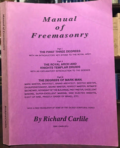 MANUAL OF FREEMASONRY - Carlile, 1992 - MASONIC DEGREES RITUALS CEREMONIES