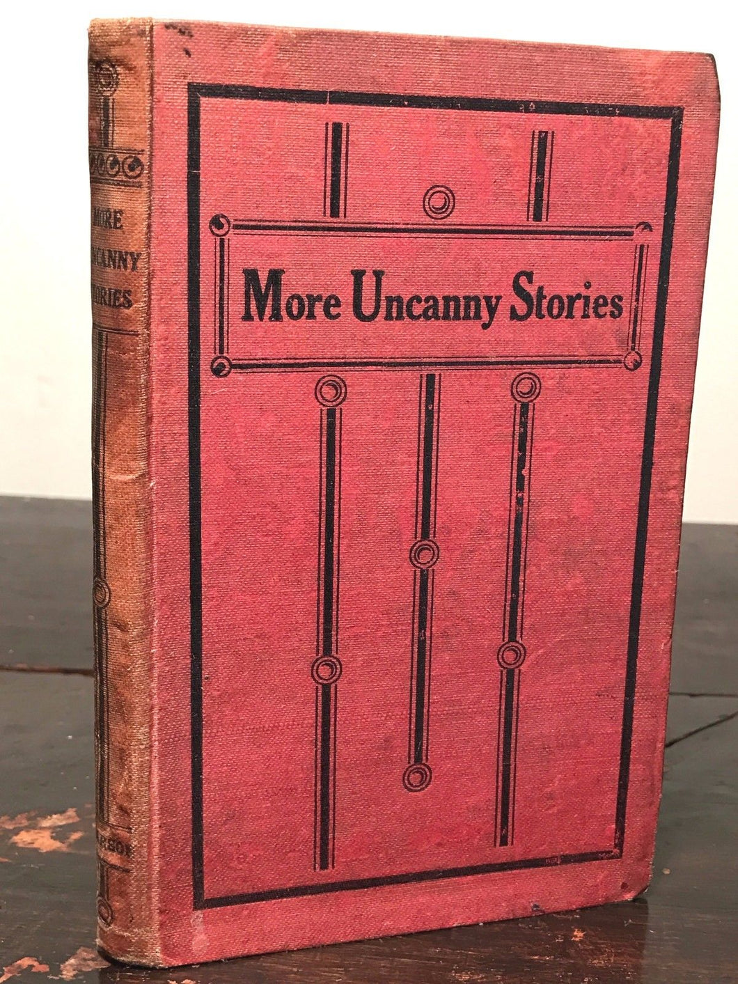 MORE UNCANNY STORIES ~ C. ARTHUR PEARSON LTD. 1st/1st 1918 ~ SCARCE HORROR