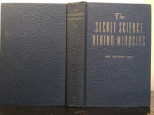 THE SECRET SCIENCE BEHIND MIRACLES - Max Freedom Long, 1st/1st 1948 HUNA MAGIC