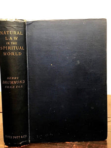 NATURAL LAW IN THE SPIRITUAL WORLD - Henry Drummond - 1st Edition, 1884