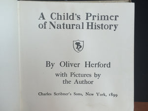 CHILD'S PRIMER OF NATURAL HISTORY by Oliver HERFORD 1st / 1st, 1899 ILLUSTRATED