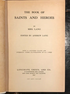 THE BOOK OF SAINTS & HEROES - Mrs. Lang, H.J. Ford Illustrations - 1st Ed, 1912