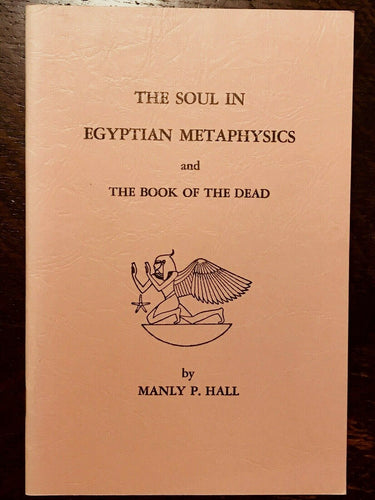 THE SOUL IN EGYPTIAN METAPHYSICS - Manly P. Hall - 1st Ed, 1965 BOOK OF THE DEAD