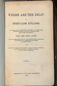 WHERE ARE THE DEAD? SPIRITUALISM EXPLAINED - Fritz, 1873, GHOSTS SPIRITS MEDIUMS